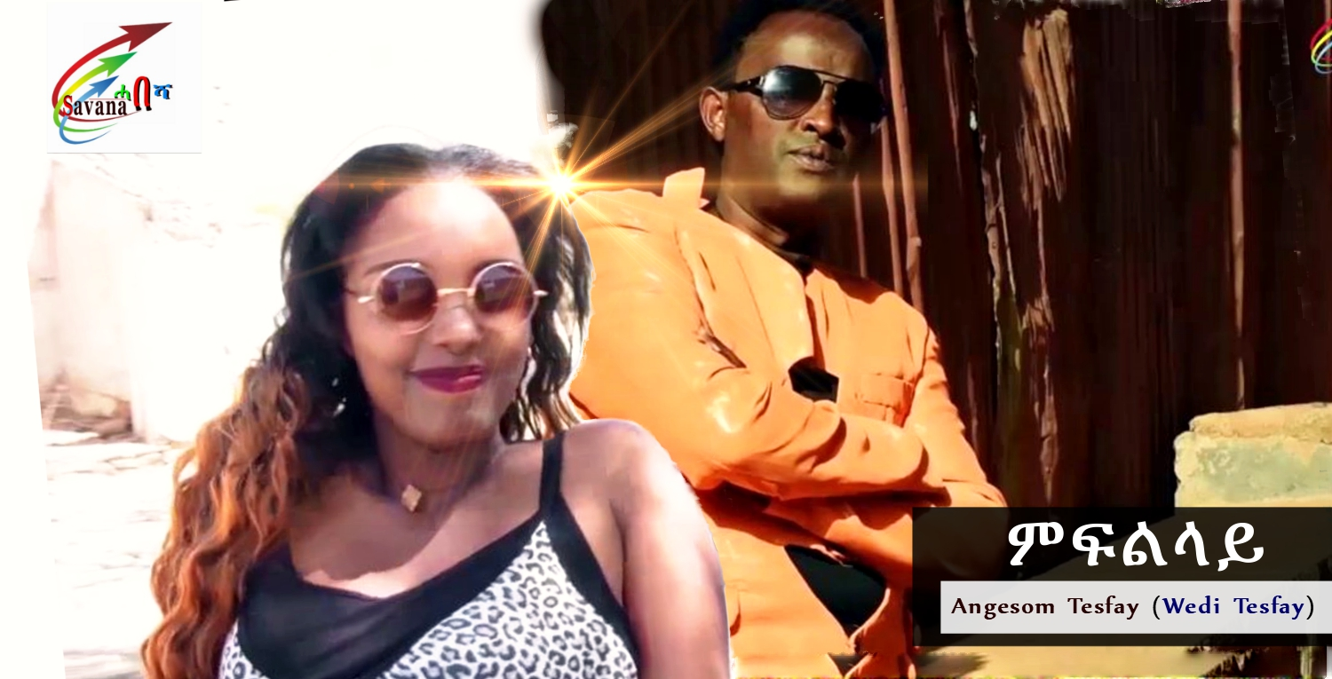 Meflelay' By Angesom Tesfay (Wedi Tesfay) New Eritrean Music