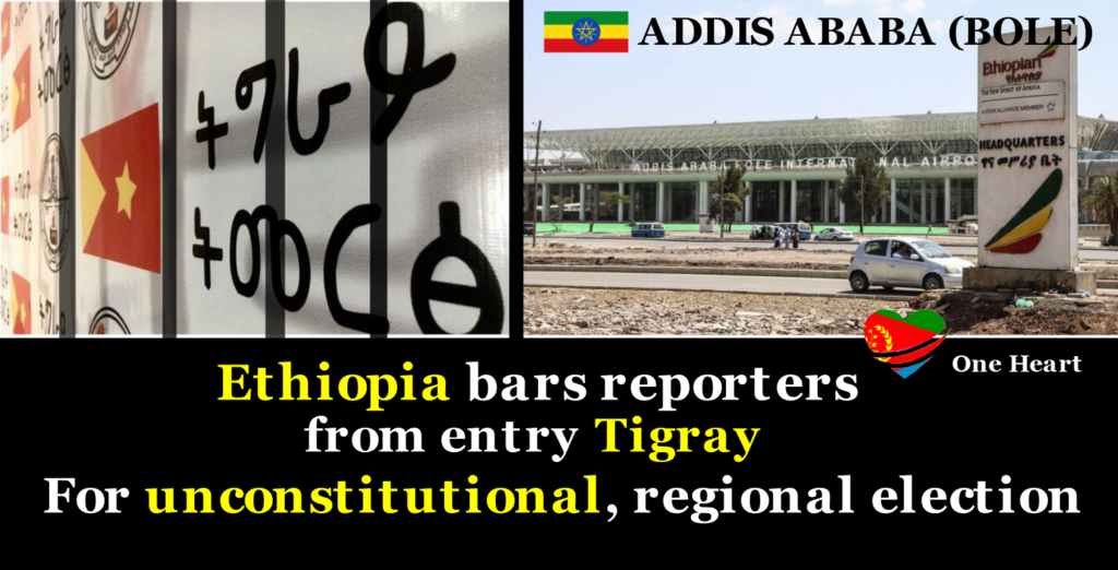 Ethiopia bars reporters from entry Tigray for unconstitutional, regional election